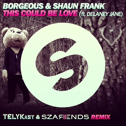 Borgeous & Shaun Frank - This Could Be Love Ft. Delaney Jane (TELYKast & Szarends Remix)