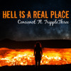 Hell Is a Real Place - Conscience Ft. TrippleThree