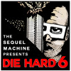 "Sequel Machine: ""Die Hard 6"" with Shannon Coffey and Josh Ruben"