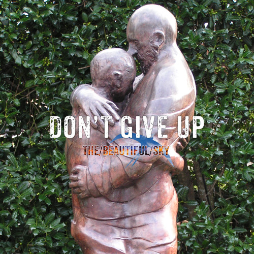 Don't Give Up | Single | 2015