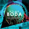 Atlas Boda - Bandwagon