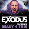 Exodus feat. DNNYD - Ready 4 This [OUT NOW]
