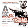 Antillas & Dankann A-LIST Podcast 077 (January 11, 2015 A State Of Sundays - Sirius XM) Best Of 2014