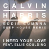 Calvin Harris ft. Ellie Goulding - I Need Your Love (Eddie Cumana Deep House Remix)