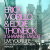 *FREE DOWNLOAD* Erick Morillo, Eddie Thoneick - Live Your Life - Ted Nilsson & Stuart Ojelay Remode