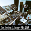 Dex Sessions // January Mix 2015 [Download]