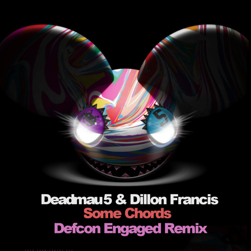 Deadmau5 Dillon Francis Some Chords Defcon Engaged Remix By