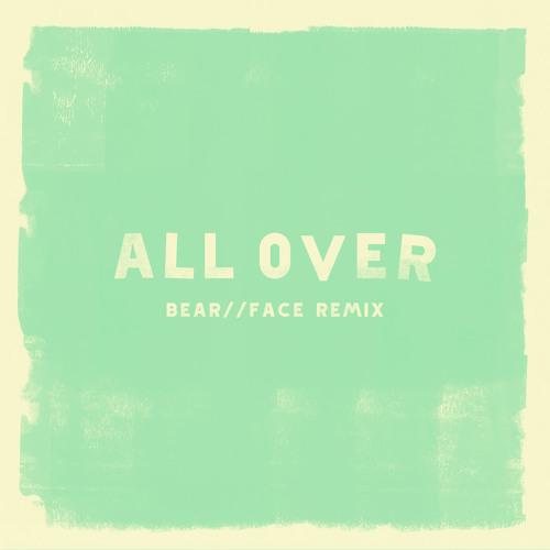 CRUISR - All Over (Bear//Face Remix)