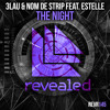 3LAU & Nom De Strip - The Night (Feat. Estelle)