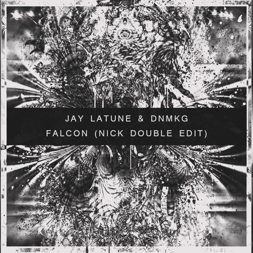 Jay Latune & DNMKG - Falcon (Nick Double Edit)