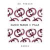 Download Gucci Mane - Pillz (Dr. Fresch Remix) Mp3