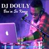Dj Douly - Ban'm Sa Konsa