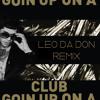 Club Going Up On A Tuesday (Leo Da Don Remix)