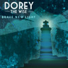 Dorey The Wise - 'Brave New Light'