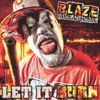 Blaze Ya Dead Homie-Let It Burn