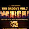 DJ Babu Presents The Groove Vol.7 | Dance & House Music In Nairobi From The Early 90's |  Part 1