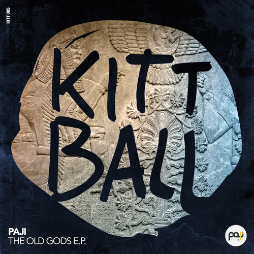 PAJI - The old Gods E.P. [Kittball Records]