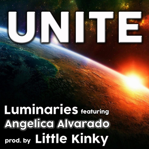 UNITE - Luminaries feat. Angelica Alvarado (prod. by Little Kinky)