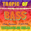 Tropic of Bass (9/27/14)