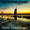Kris Santiago - Deep Down Dubai Deepcast