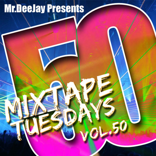 Mr. Dee Jay Presents - Cincuenta (Mixtape Tuesdays - Vol. 50)