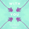 With You - Pluto Remix