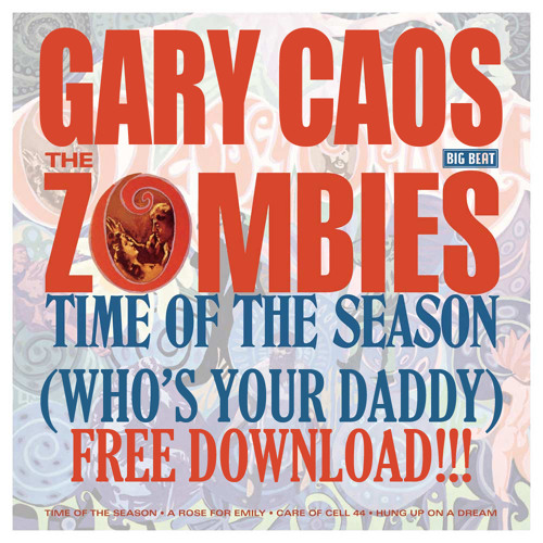 Gary Caos, The Zombies - Time Of The Season (Who's Your Daddy)