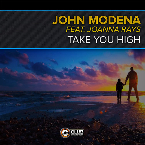 John Modena Feat. Joanna Rays - Take You High (Radio Edit) [Preview]