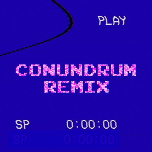 Conundrum Remix