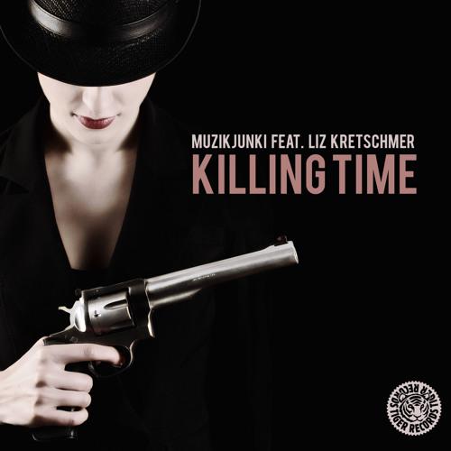 Muzikjunki feat. Liz Kretschmer - Killing Time (Original Mix)