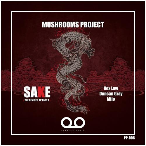 Mushrooms Project 'Sake' (Duncan Gray Slomo Remix) SNIPPET