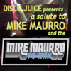 Disco Juice Salutes DJ MIKE MAURRO and his