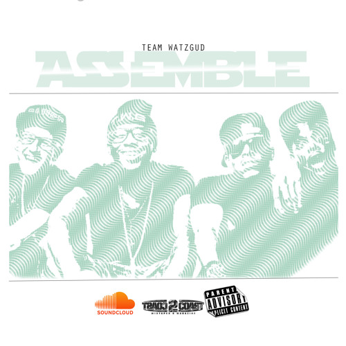 Team WatzGud – Assemble The Mixtape
