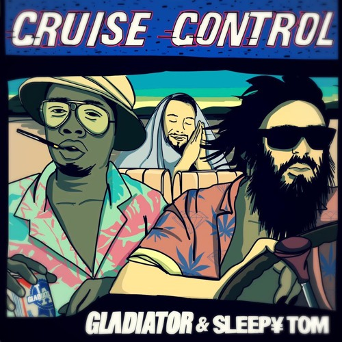 Sleepy Tom & Gladiator - Cruise Control
