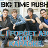 Big Time Rush   Til I Forget About You (karaoke Instrumental)