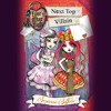 Ever After High: Next Top Villain by Suzanne Selfors, Read by Kathleen McInerney - Audiobook Excerpt