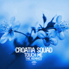 Croatia Squad - Touch Me (Return Of The Jaded Remix) OUT NOW