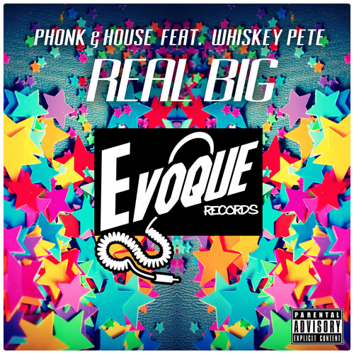 Real Big (feat. Whiskey Pete) [EVOQUE RECORDS]