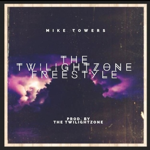 MYKE TOWERS - THE TWILIGHTZONE FREESTYLE Song