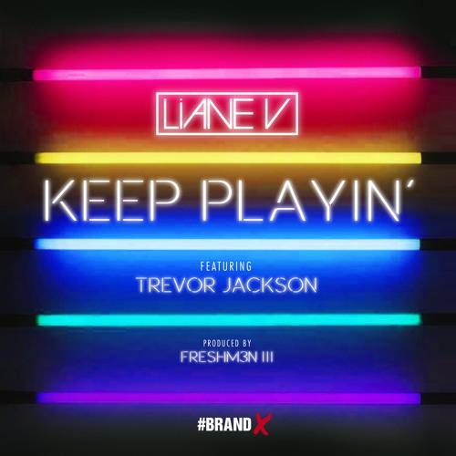 Liane V ft Trevor Jackson – Keep Playin'