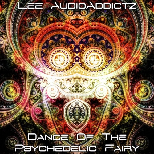 T05 - Lee AudioAddictz - Dance Of The Psychedelic Fairy