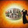 La Hija Del Mariachi - Echame A Mi La Culpa