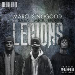 Marcus Nogood - LEGIONS (Feat. Saba & Mick Jenkins)
