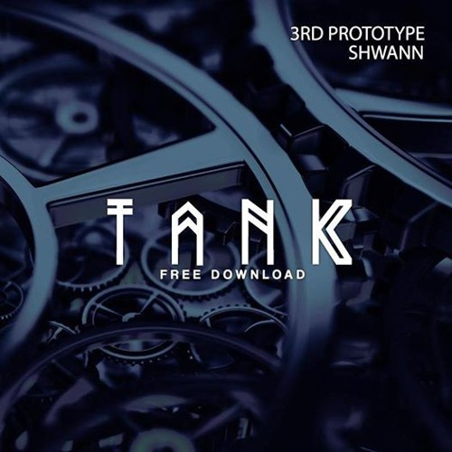 3rd Prototype & Shwann - Tank (Original Mix)