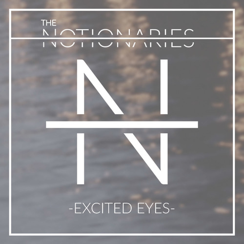 The Notionaries- Excited Eyes