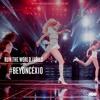 BEYONCÉ - HBO X10 - The Mrs. Carter Show - 02. Run The World (Girls)