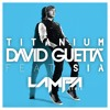 David Guetta ft. Sia - Titanium (Lampa Remix) [FREE DOWNLOAD]