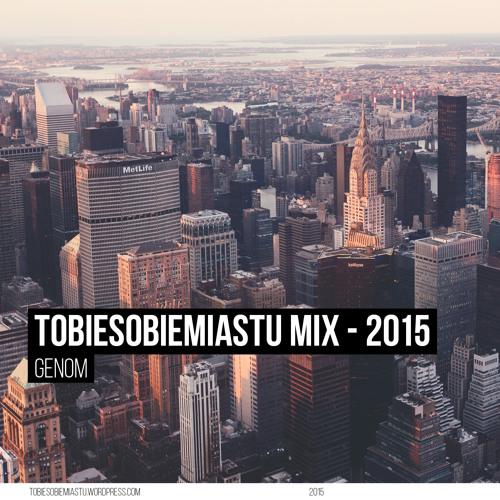 Genom - Tobiesobiemiastu Mix - 2015