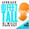 A F R O J A C K - 10 FT TALL ( DJ WILLIE DEMBOW REMIX )