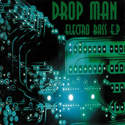 Drop Man - Electro Bass EP (Remastered)